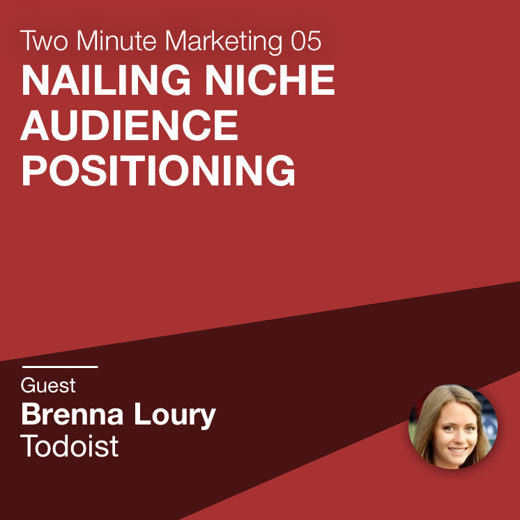 Nailing the Niche with Todoist's Brenna Loury E. 05