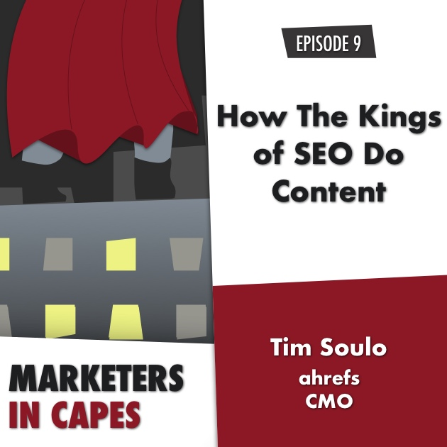 How The Kings of SEO Do Content [Podcast + Transcript]