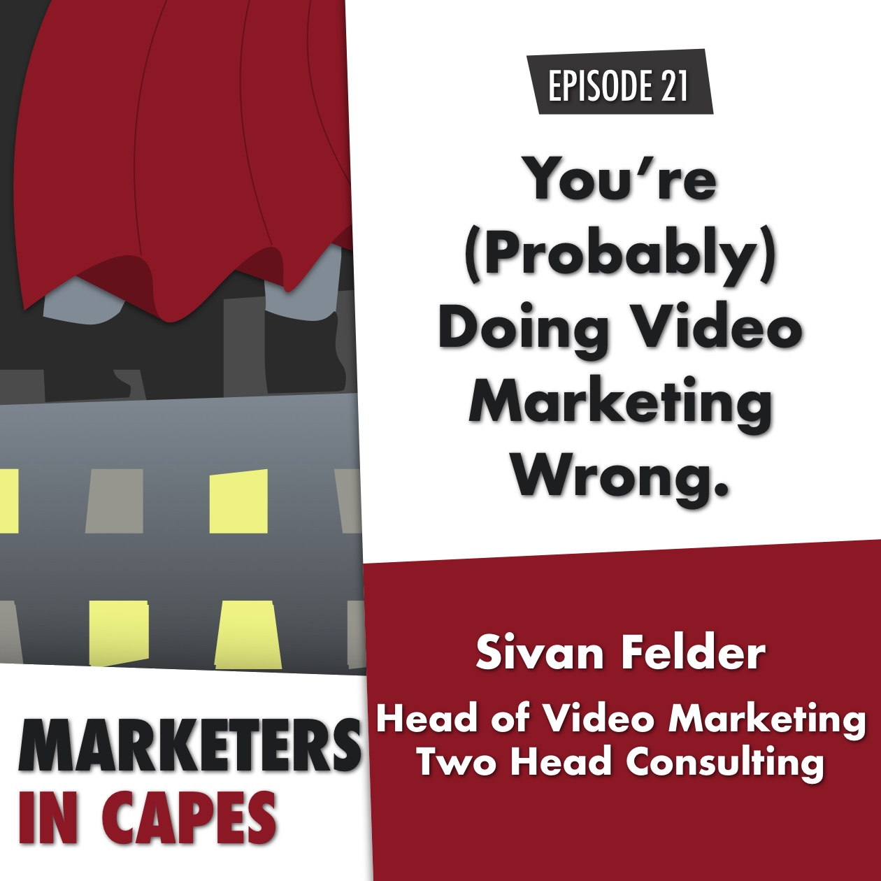 You're (Probably) Doing Video Marketing Wrong with Sivan Felder