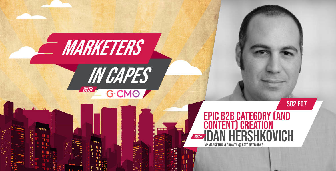 EPIC B2B Category (and Content) Creation with Idan Hershkovich @ CATO Networks
